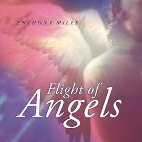 Flight of Angels - Anthony Miles